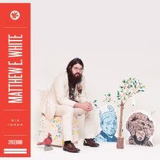 matthew e white big inner album 2013 best of