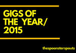 gigs of the year 2015