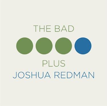 Bad Plus Josh Redman