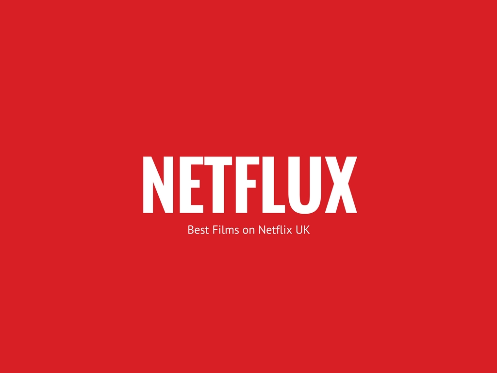 Best films on UK Netflix
